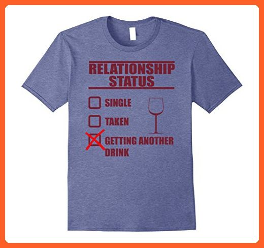 Mens Relationship Status Getting Another Drink Wine Shirt 3XL Heather Blue - Food and drink shirts (*Partner-Link)