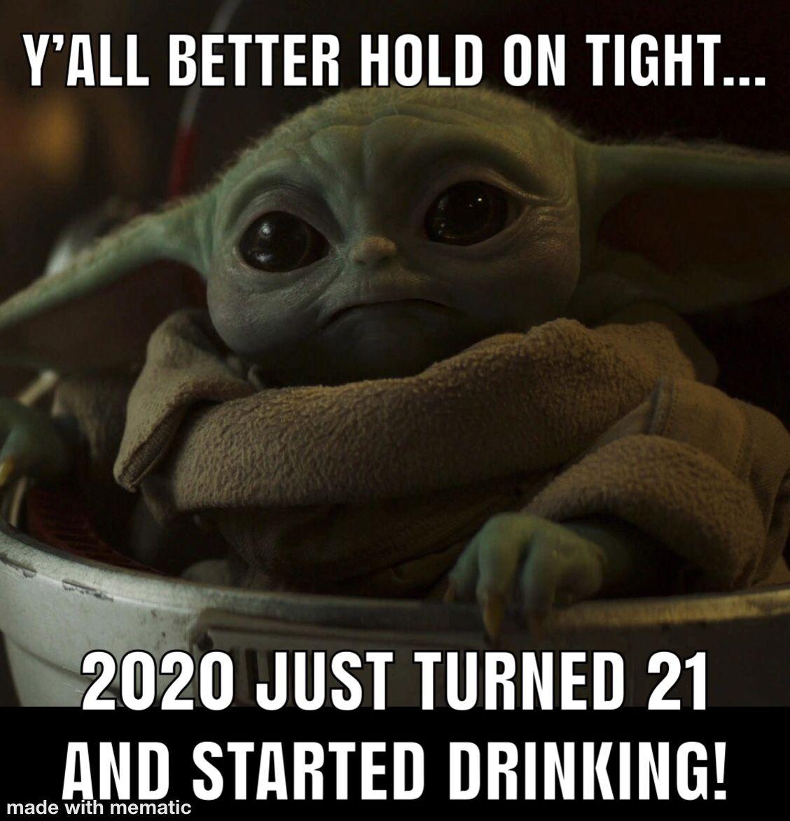 Baby Yoda Started Drinking In 2021 Yoda Funny Yoda Meme Yoda