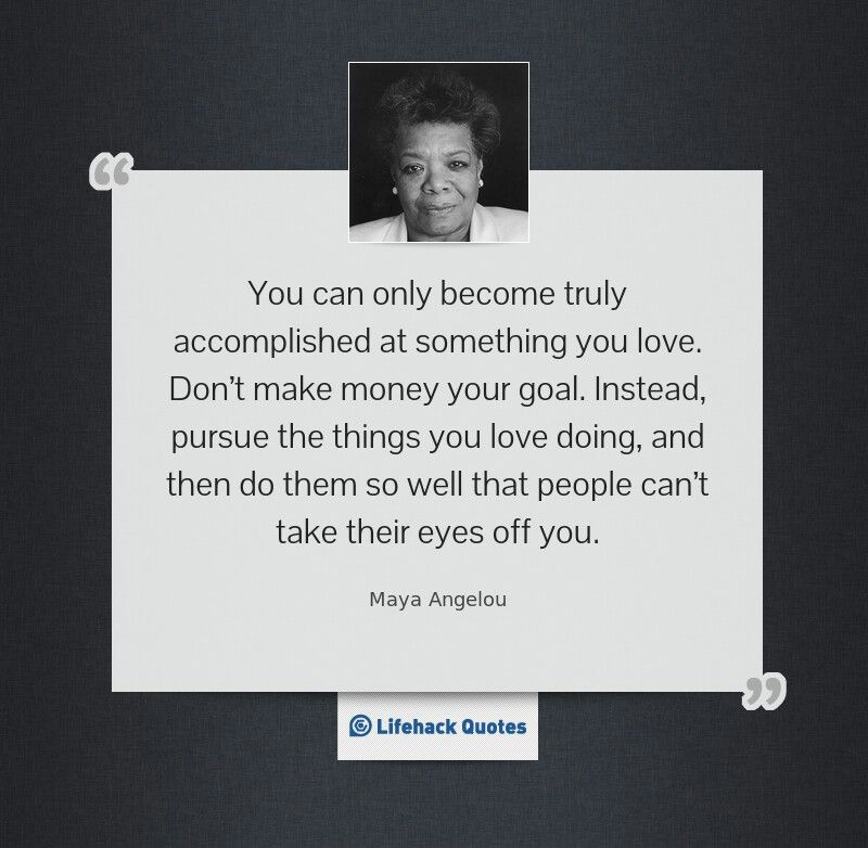 Maya Angelou Career Choices Words To Live By Pinterest