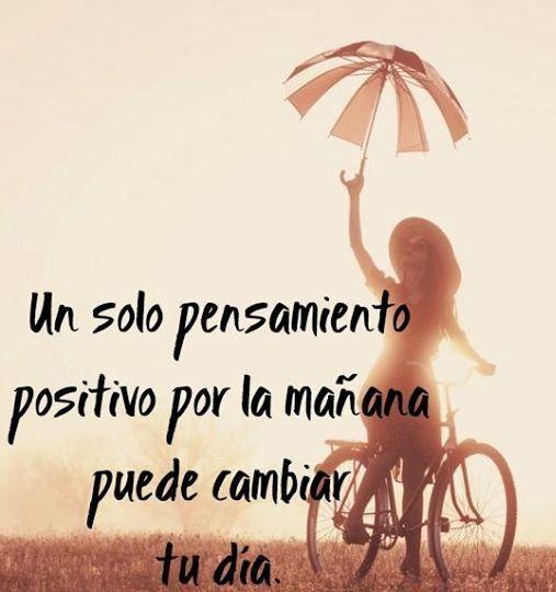 Un solo pensamiento positivo por la mañana puede cambiar tu día*