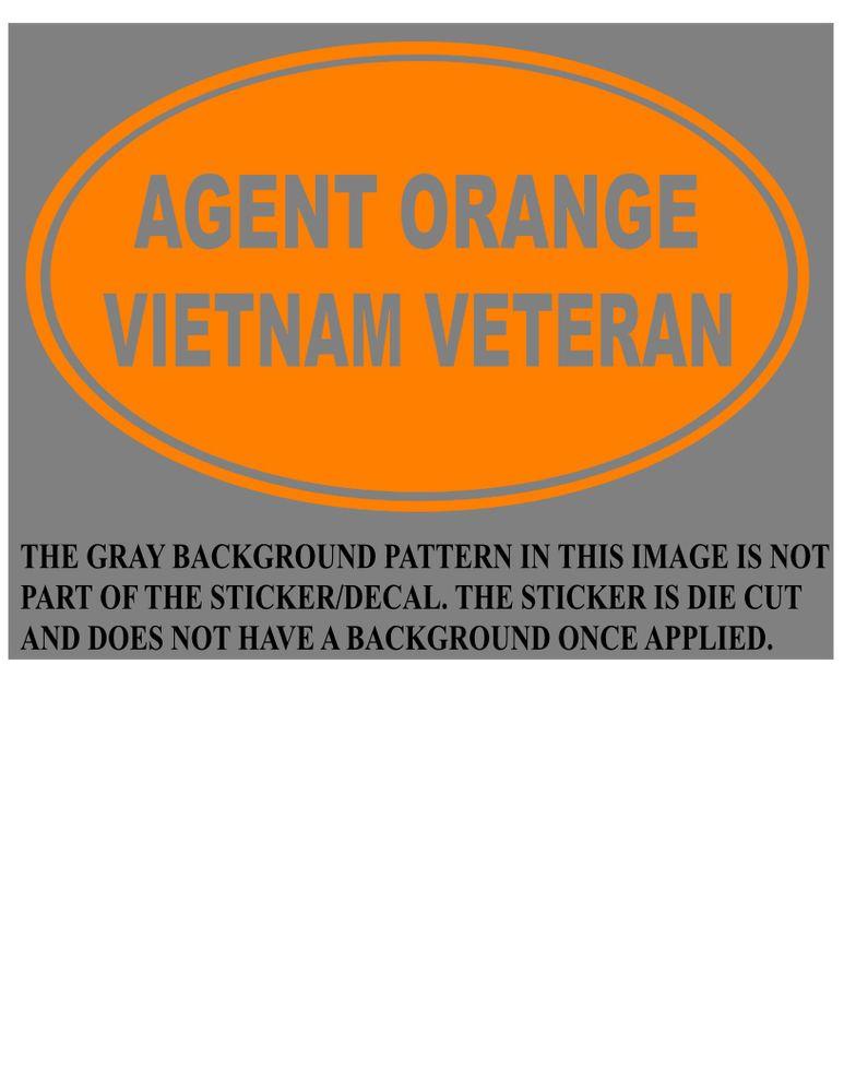 Agent Orange Vietnam Veteran Vinyl Decal Sticker Euro Oval In Home Garden Home Decor Decals S Agent Orange Vietnam Veterans Vietnam Era Veterans
