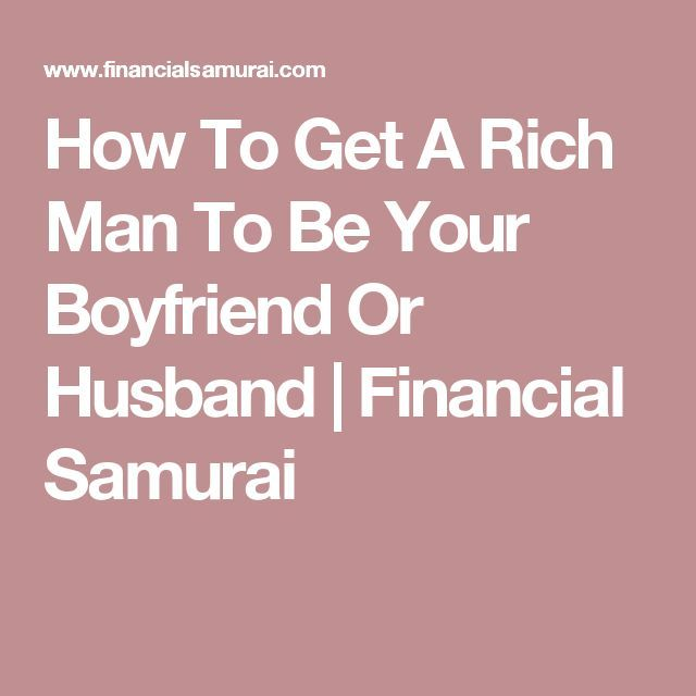 How to get a rich boyfriend