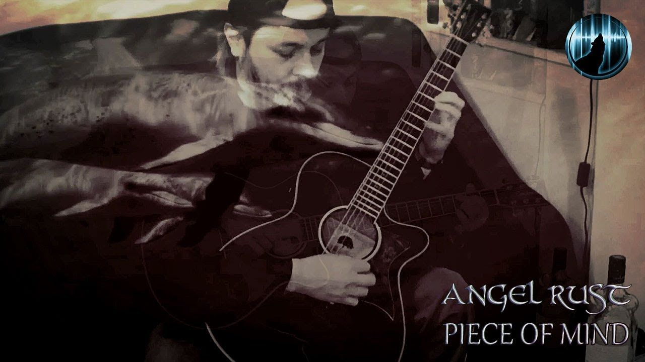 Angel Rust Piece Of Mind Music Video Music Videos Acoustic Song Music Instruments