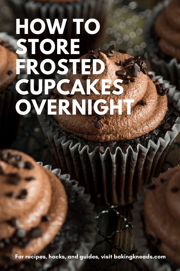 How To Store Frosted Cupcakes Overnight Or Much Much Longer