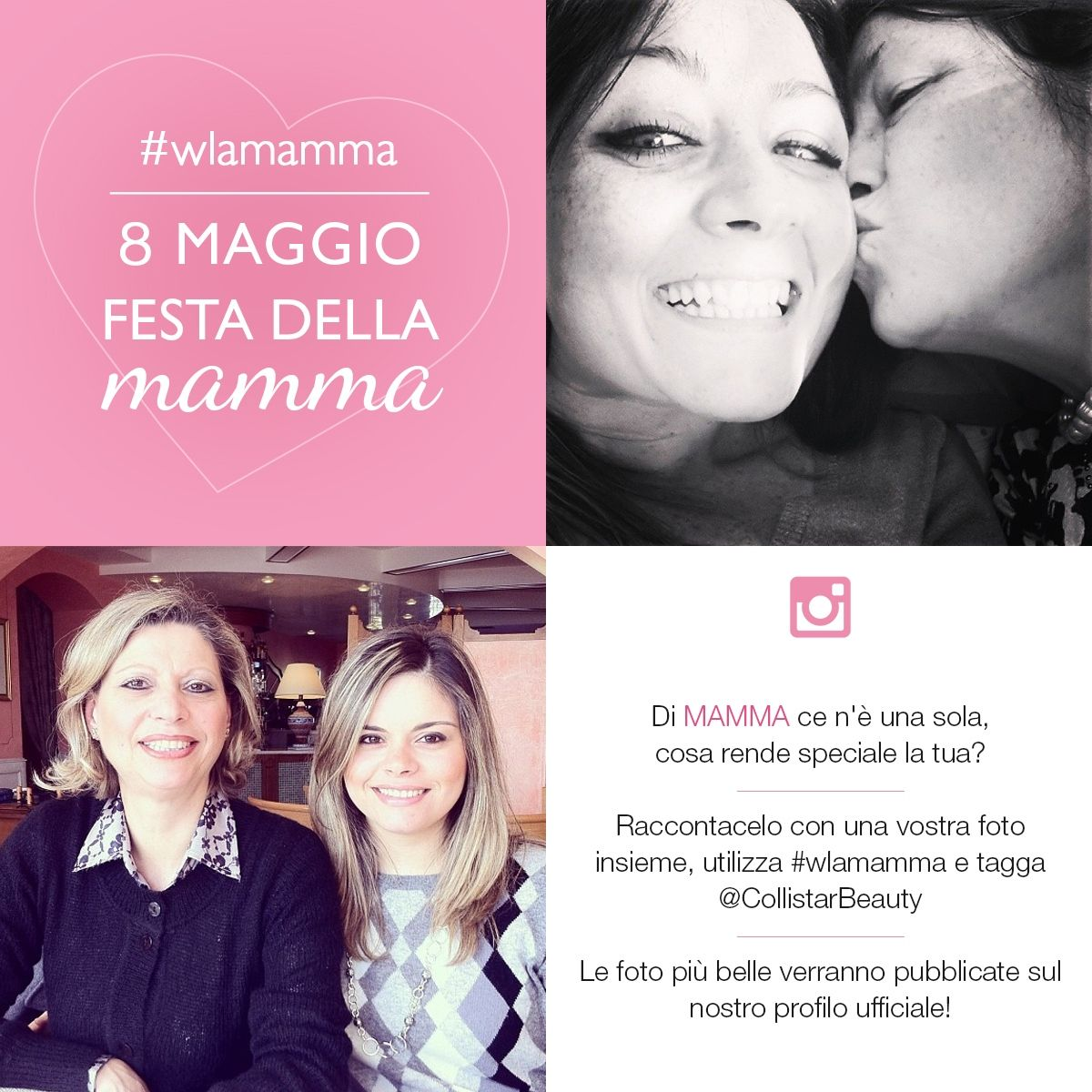 Di MAMMA ce n'è una sola, cosa rende speciale la tua? Raccontacelo con una vostra foto utilizza #wlamamma e tagga @CollistarBeauty. Le foto più belle verranno pubblicate sul nostro profilo Instagram ufficiale!