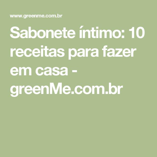 Sabonete íntimo: 10 receitas para fazer em casa - greenMe.com.br
