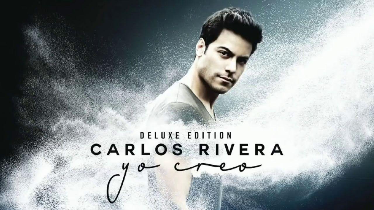 Carlos Rivera Mix Los Mejores Exitos Youtube With Images