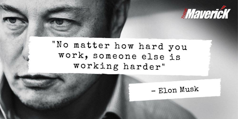 How To Work As Hard As Elon Musk In A World Of Lazy Dreamers Thinkmaverick My Personal Journey Through Entrepreneurship In 2020 Work Ethic Quotes Ethics Quotes Good Work Ethic