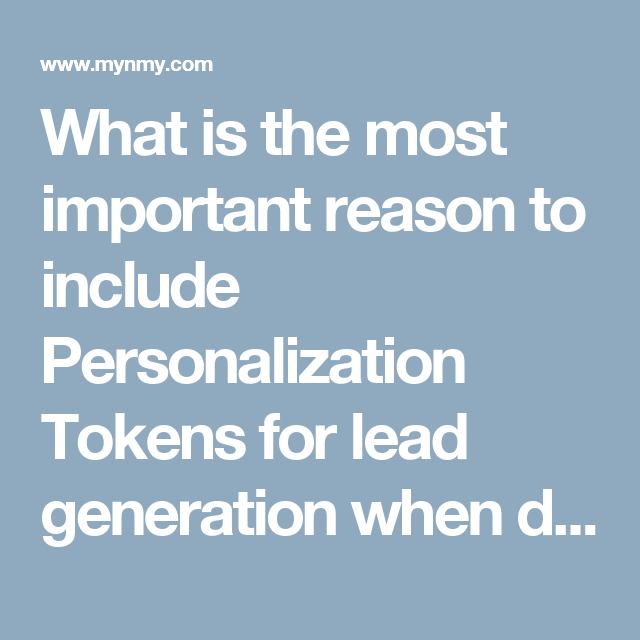 What is the most important reason to include Personalization Tokens ...