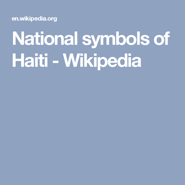 National Symbols Of Haiti Wikipedia Around The World Pinterest