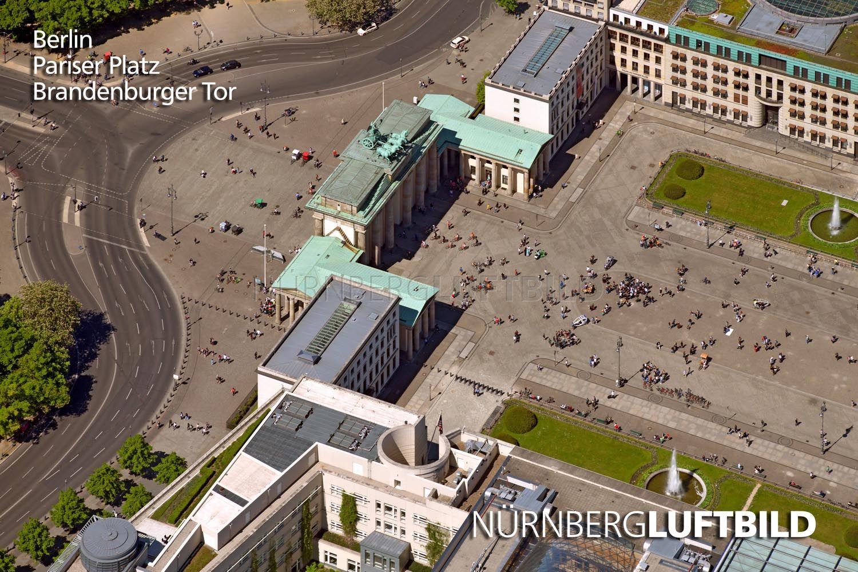 Brandenburger Tor Berlin Luftaufnahme In 2020 Brandenburger Tor Berlin Pariser
