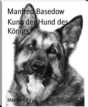 Manfred Basedow: Kuno der Hund des Königs