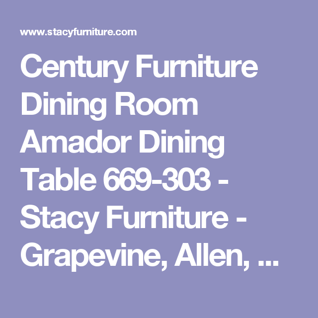 Century Furniture Dining Room Amador Dining Table   Stacy Furniture    Grapevine, Allen, Plano And Flower Mound, Texas