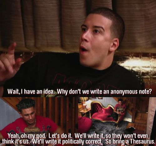 Too funny. Vinny and Pauly were the best! Jersey shore