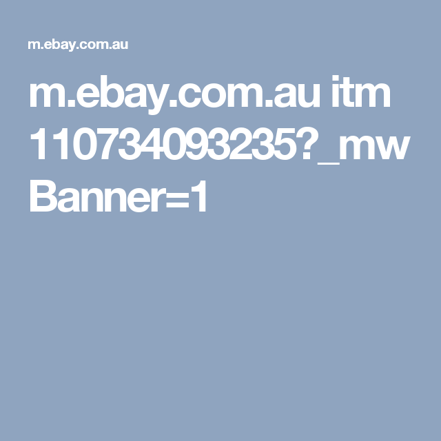 m.ebay.com.au itm 110734093235?_mwBanner=1