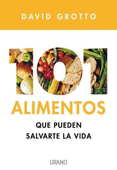 101 Alimentos Que Pueden Salvarte La La Vida David Grotto