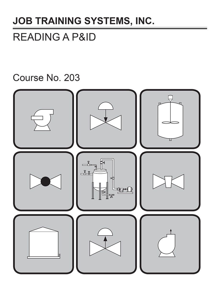 This self-study workbook offers a concise course in how to read and  understand Piping and Instrumentation Drawings (P&IDs). These drawings,  also known as ...