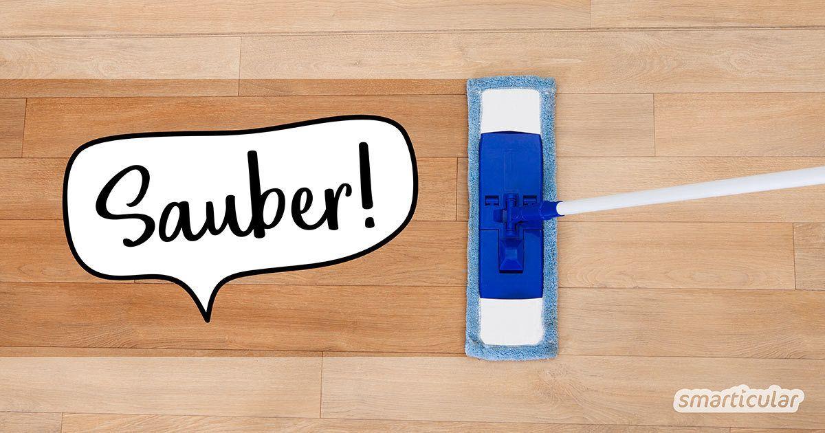 Fußboden Reinigen Mit Hausmitteln Natürlich Und Effektiv