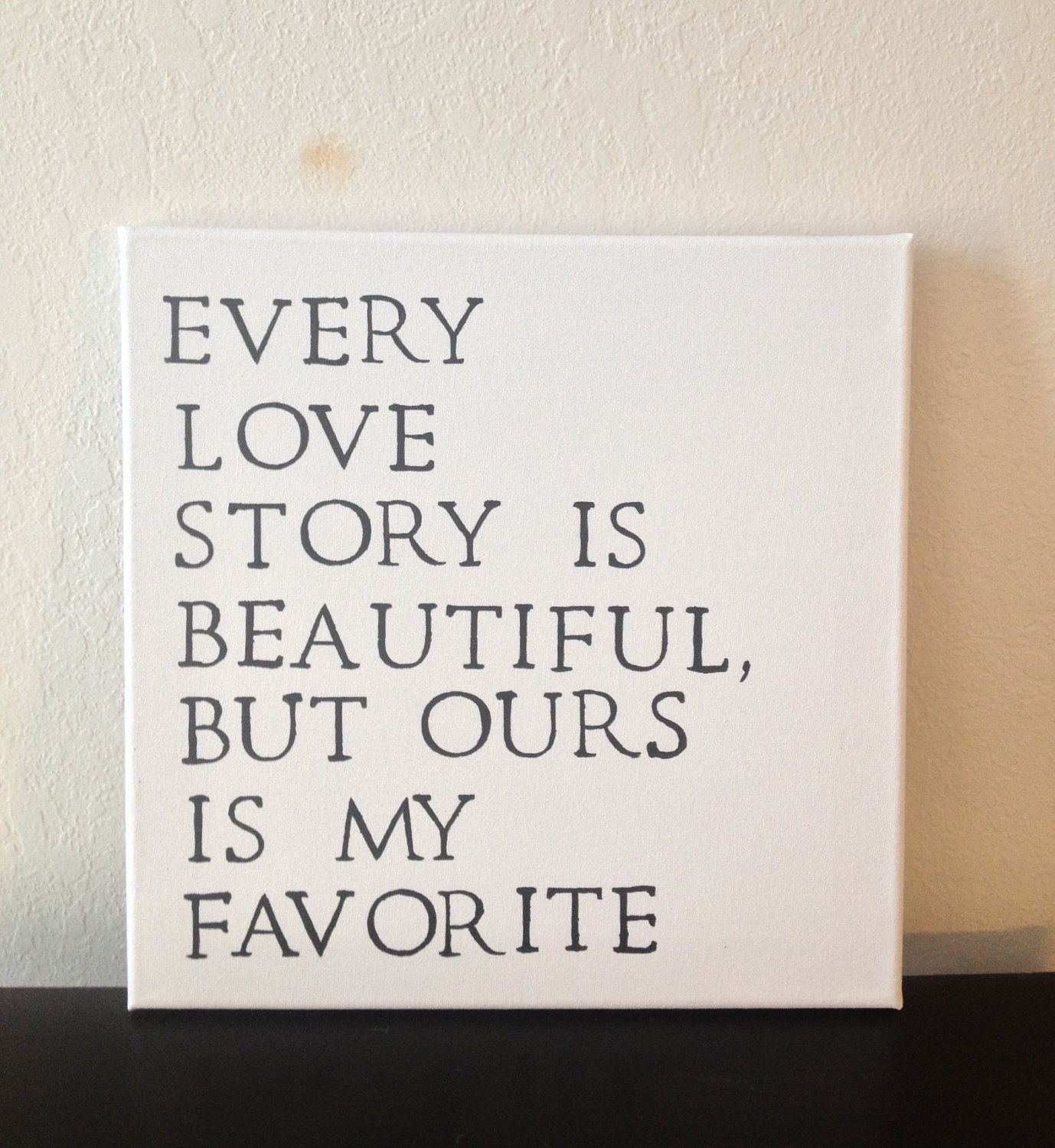 Love Quotes On Canvas Gorgeous 12X12 Quote Canvas  Every Love Story Is Beautiful But Ours Is My