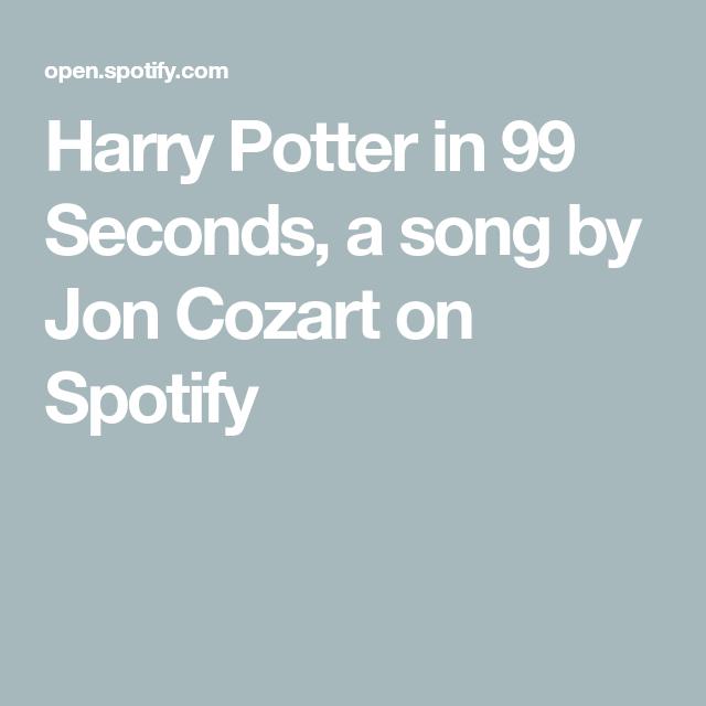 Harry Potter In 99 Seconds A Song By Jon Cozart On Spotify Jon Cozart Harry Potter