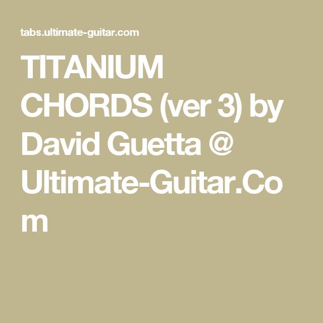 TITANIUM CHORDS (ver 3) by David Guetta @ Ultimate-Guitar.Com ...