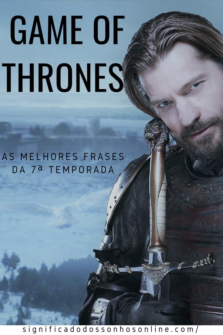 Game Of Thrones As Melhores Frases Da 7ª Temporada Clique No Pin