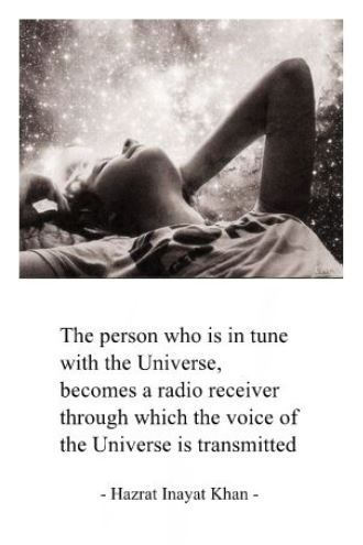 The person who is in tune with the Universe, becomes a radio receiver through which the voice of the Universe is transmitted.