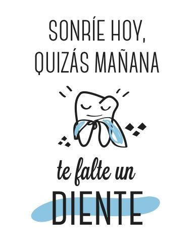 Sonríe Hoy Quizás Mañana Te Falte Un Diente Imagenes