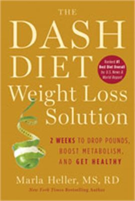 The Dash Diet Weight Loss Solution Marla Heller 2 Weeks To Drop