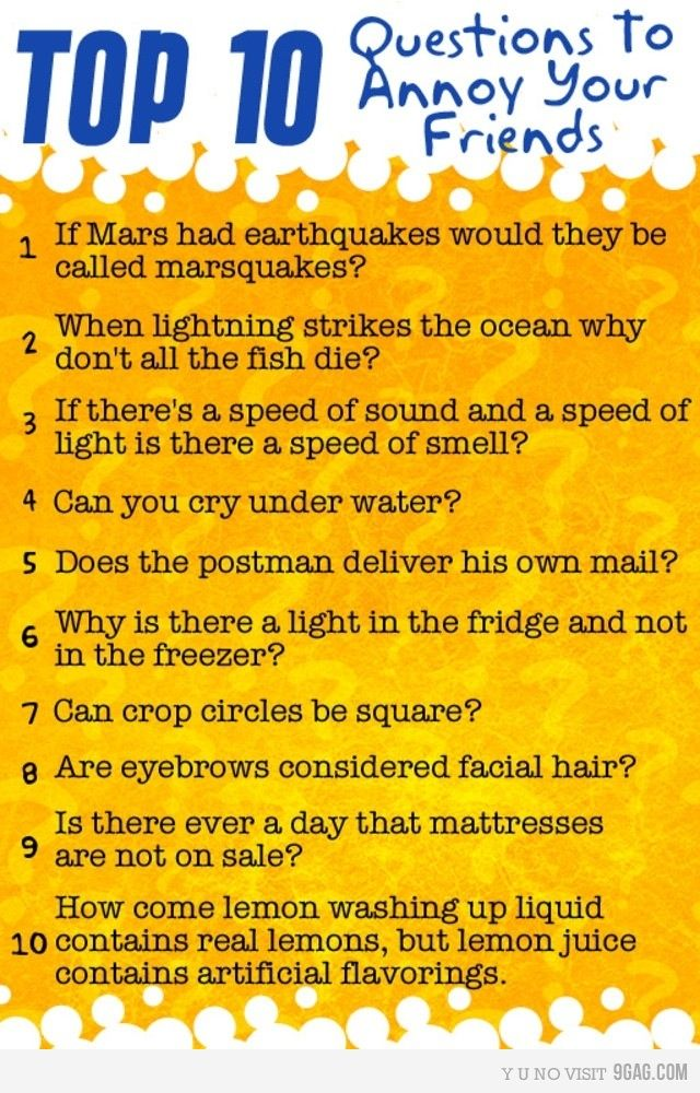 Top 10 Questions To Annoy Your Friends This Or That Questions Funny Philosophical Questions Funny Questions