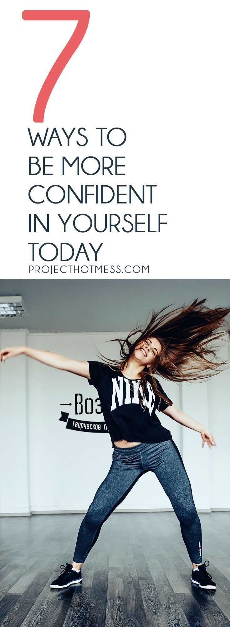 7 ways to be more confident in yourself today confident