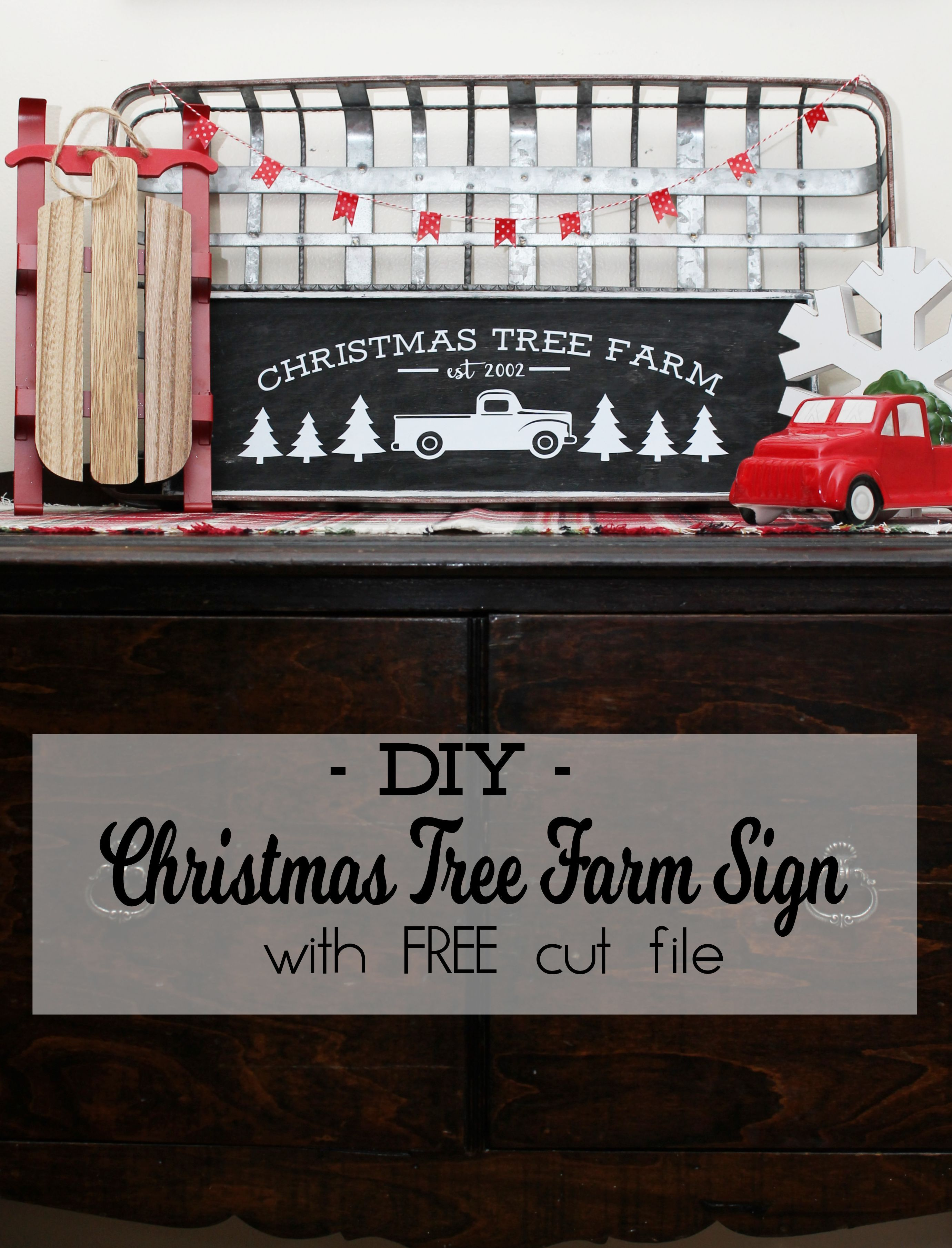 Diy Christmas Tree Farm Sign With Free Cut Files The Top Pinned