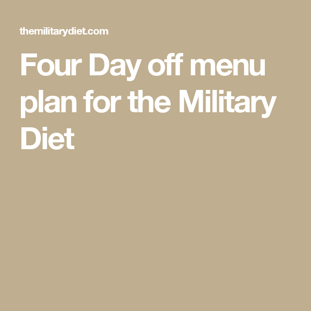 Four Day off menu plan for the Military Diet