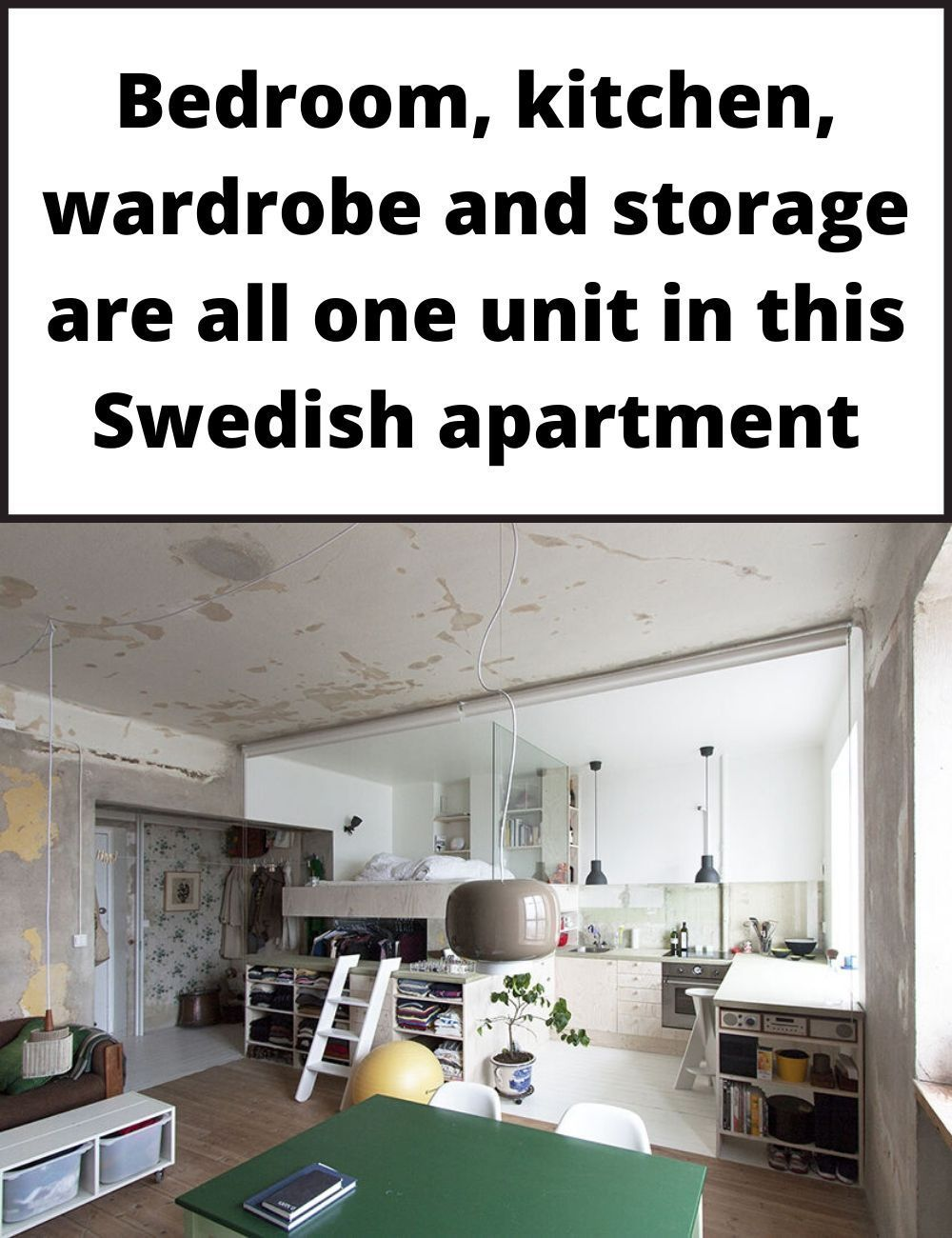 Bedroom Kitchen Wardrobe And Storage Are All One Unit In This Swedish Apartment In 2020 Apartment Kitchen Wardrobe Small Spaces
