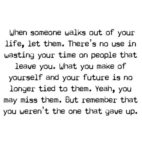 When Someone Walks Out Your Life Let Them Life Quotes Quotes Quote