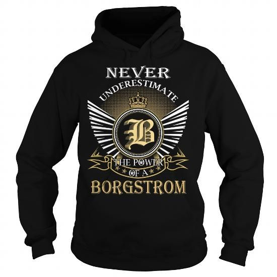I Love Never Underestimate The Power of a BORGSTROM - Last Name, Surname T-Shirt T-Shirts