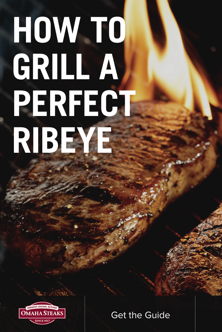 How To Grill The Perfect Ribeye Omaha Steaks In 2020 Omaha Steaks Cooking Ribeye Steak Grill Temperature For Steak