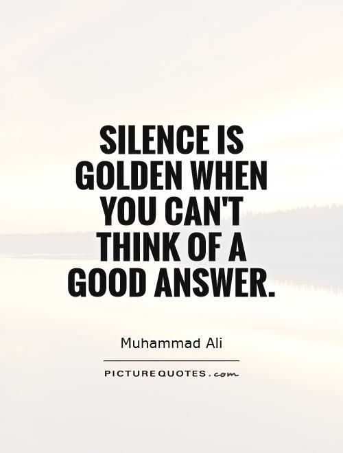 Quotes On Silence Google Search Silence Is Golden Quotes Silence Is Golden Spiritual Quotes