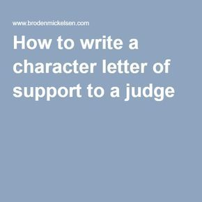 How To Write A Character Letter Of Support To A Judge  Organize