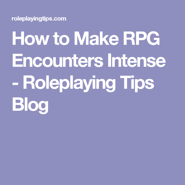 How To Make RPG Encounters Intense