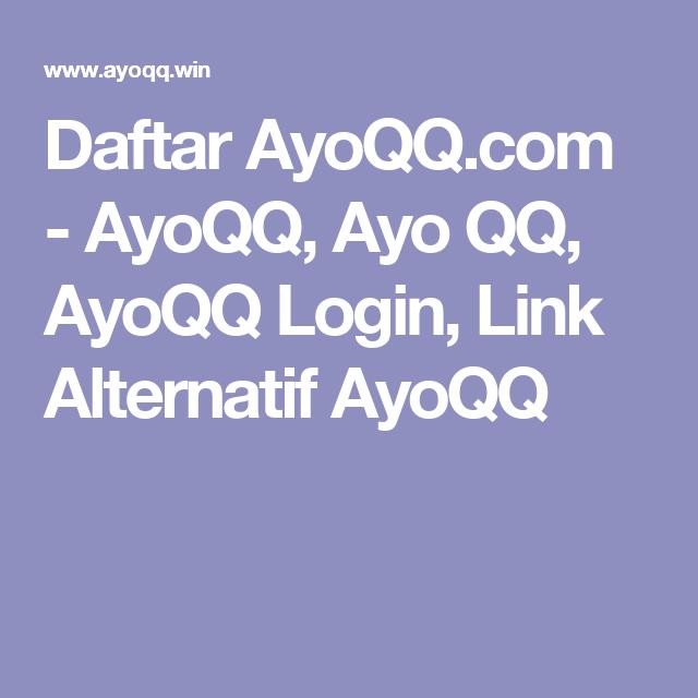 Daftar Ayoqq Com Ayoqq Ayo Qq Ayoqq Login Link Alternatif Ayoqq Aplikasi