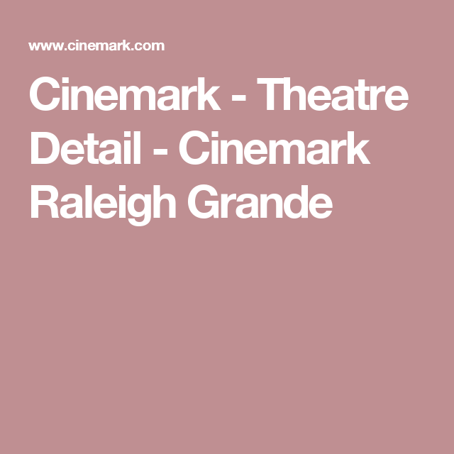 Cinemark Theatre Detail Cinemark Raleigh Grande Movies Get Tickets Buy Tickets Online See what movies are playing and what tickets are available at raleigh grande in raleigh. pinterest