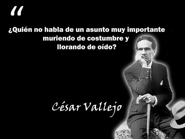 Frases De César Vallejo Cesar Vallejo Frases Y Poeta