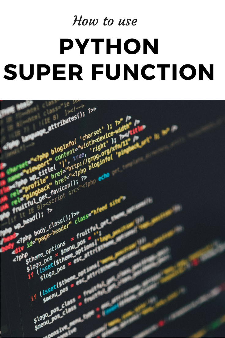 Python super function learn this coding technique programing python super function learn this coding technique malvernweather Choice Image