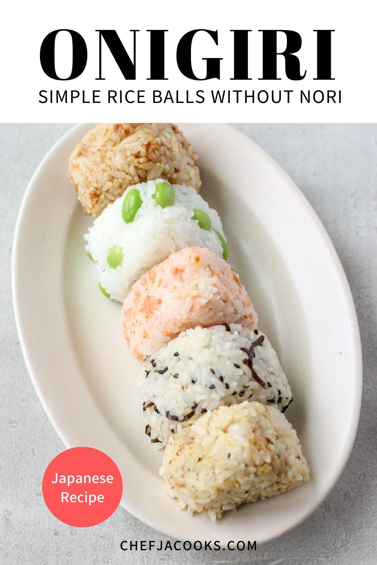 Simple Onigiri Rice Balls Without Nori Seaweed Chef Ja Cooks Recipe Healthy Dessert Recipes Healthy Japanese Recipes Onigiri