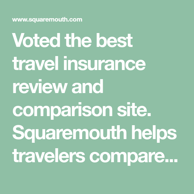 Voted The Best Travel Insurance Review And Comparison Site