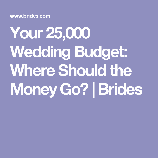Your 25 000 Wedding Budget Where Should The Money Go Brides
