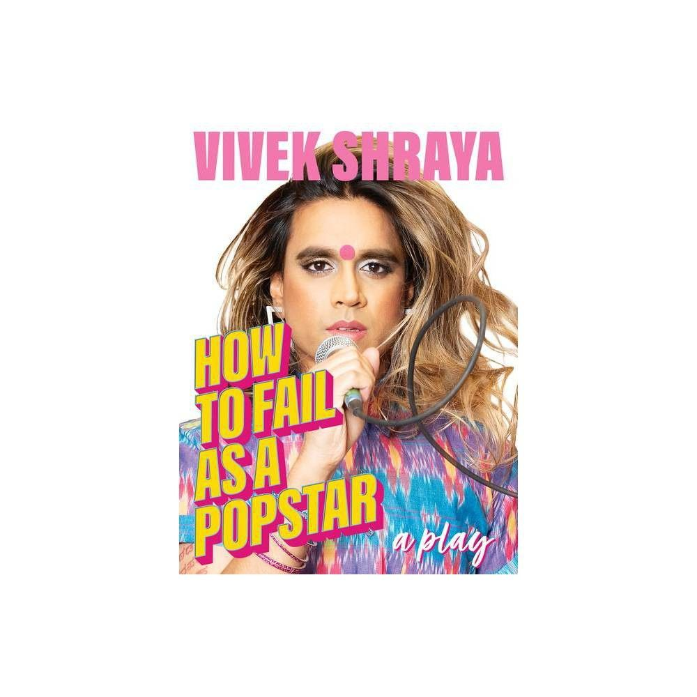 """About the Book """"The first play by multimedia artist Vivek Shraya, about fame and personal transformation. Described as 'cultural rocket fuel' by Vanity Fair, Vivek Shraya is a multimedia artist whose art, music, novels, poetry, and children's books explore the beauty and power of personal and cultural transformation. How to Fail as a Popstar is Vivek's debut theatrical work, a oneperson show that chronicles with beguiling humour and insight her journey from singing in shopping malls to 'not quit"""