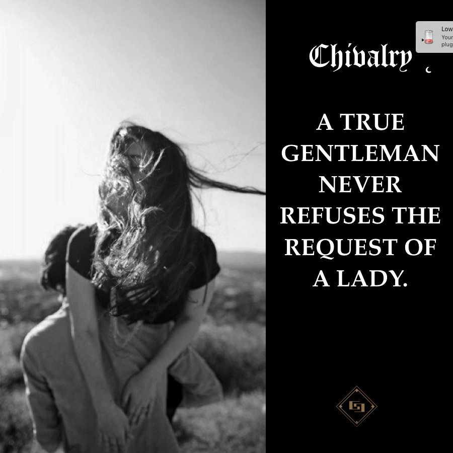 Chivalry     www.gentlemans-essentials.com #chivalryquotes