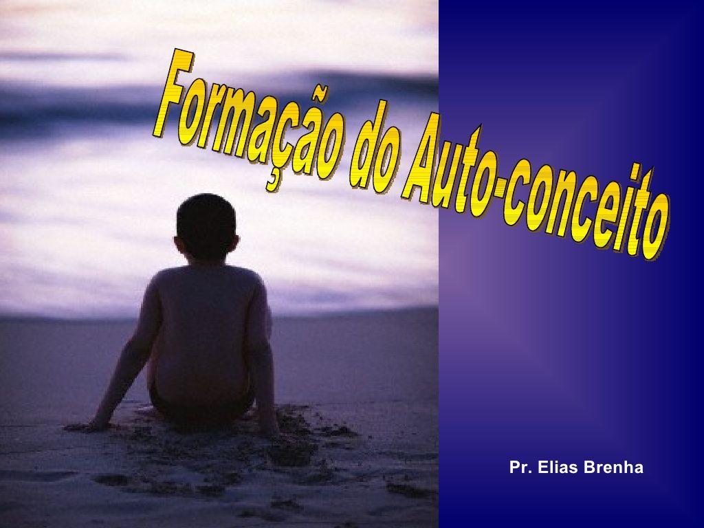 Formacao Do Autoconceito by Clube de Lideres Online via slideshare